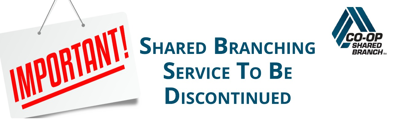 Shared Branching Service to be discontinued
